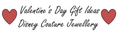 Disney Couture Jewellery Valentine's Day Gift Ideas