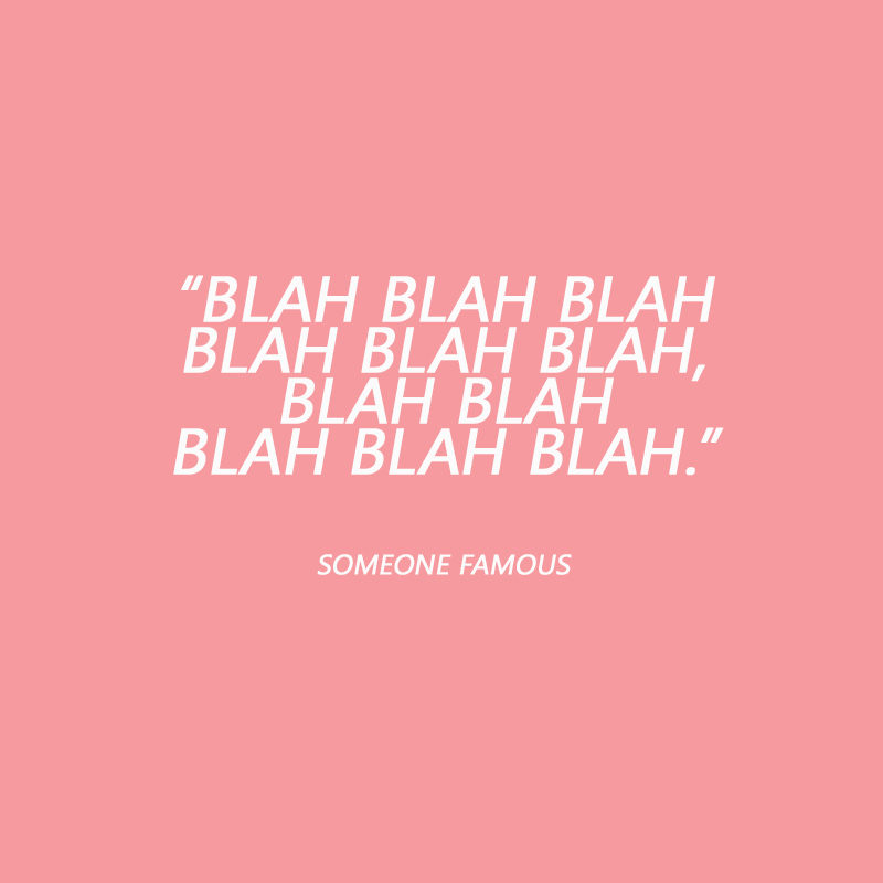 BLAH BLAH someone famous quote